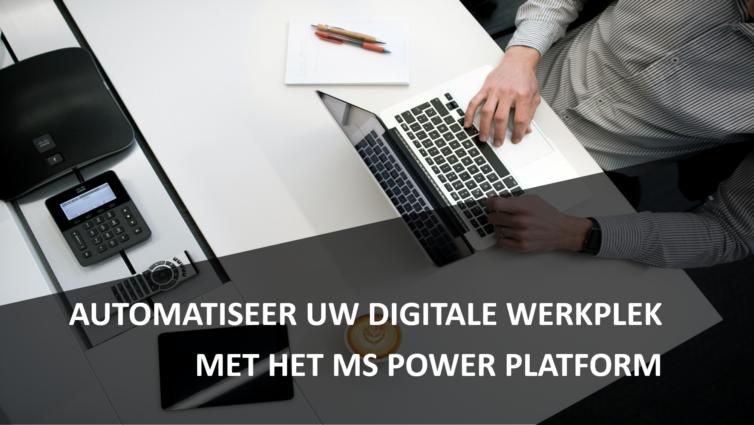 Automatiseer uw digitale werkplek met het Microsoft Power Platform